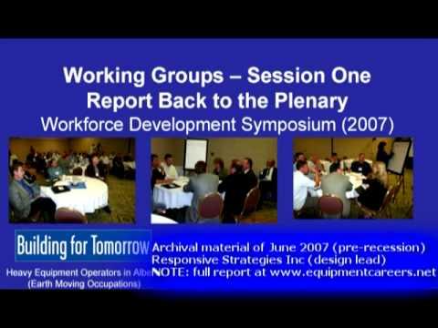 Heavy Equipment Operators (Alberta) - Workforce Development Symposium 2007 - Session One Report