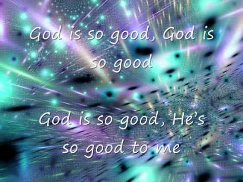 God Is So Good/Jesus You Are So Good
