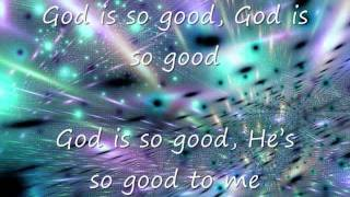 Download God Is So Good/Jesus You Are So Good MP3 song and Music Video