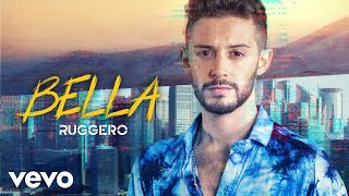 RUGGERO - Bella (Official Video)