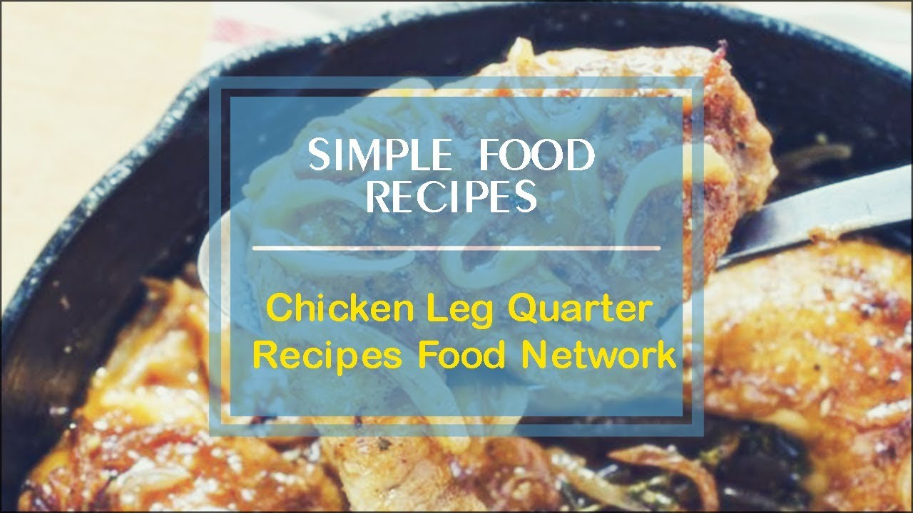 Chicken leg quarter recipes food network youtube youtube premium forumfinder Image collections