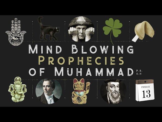Mind Blowing Prophecies of Muhammad ﷺ