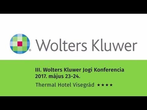III. Wolters Kluwer Jogi Konferencia 2017. május 23–24. Visegrád - összefoglaló