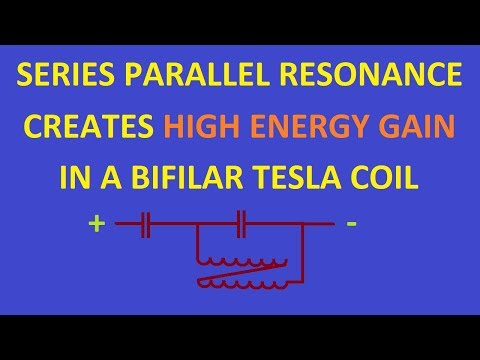 Series parallel bifilar coil resonance, creates high energy gain.