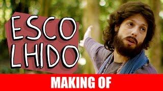 Vídeo - Making Of – Escolhido