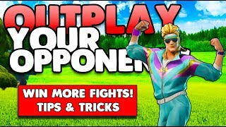 OUTPLAY YOUR OPPONENTS & WIN MORE FIGHTS!   TIPS & TRICKS   FORTNITE BATTLE ROYALE