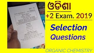 +2 Exam. 2019,Odisha,Selection Questions in Organic Chemistry.