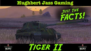 World of Tanks BLITZ - Just The Facts! - Tiger II