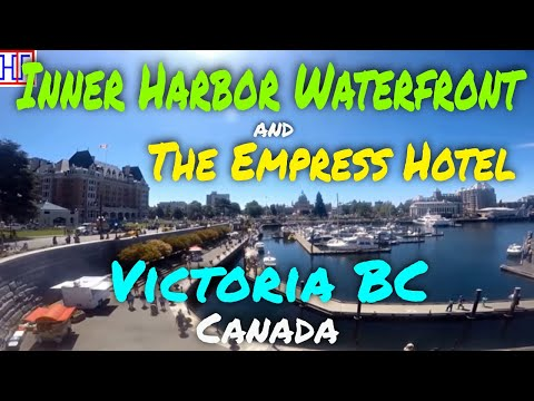 Victoria BC | Inner Harbor Waterfront and Empress Hotel | Travel Guide | Episode# 6