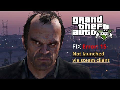 Fixed!!! GtaV Error: 15 Not launched via steam client (+GTA V Download  link) 2019