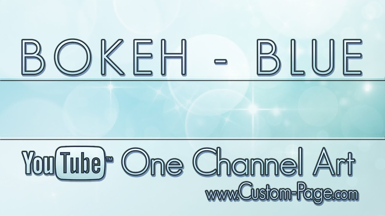 Bokeh Blue YouTube Channel Art Template Photoshop PSD - YouTube