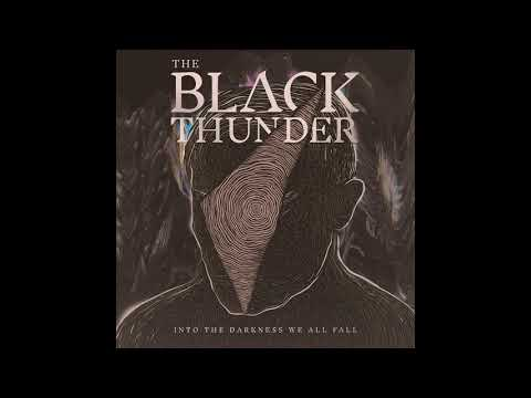 The Black Thunder - Into the Darkness We All Fall (2021) (New Full Album)