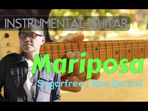 Sugarfree/Ebe Dancel - Mariposa instrumental guitar cover