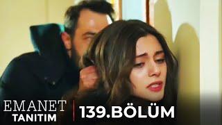 Emanet 139. Bölüm Tanıtım | SEHER YENİ BİR TEHLİKENİN ORTASINDA!