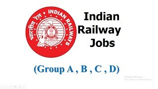 Railway Jobs (Group A , B , C , D)