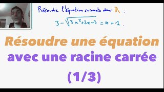 vuclip 1ère S Résoudre une équation avec une racine carrée (1/3)