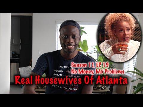 Real Housewives Of Atlanta | Season 11, EP. 19 |  No Money, Mo' Problems