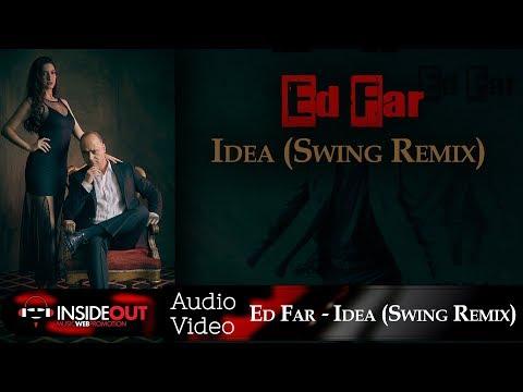 Ed Far - Idea (Swing Remix) | Official Audio Release
