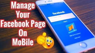 How to manage facebook page on mobile | Facebook Pages manager 2017