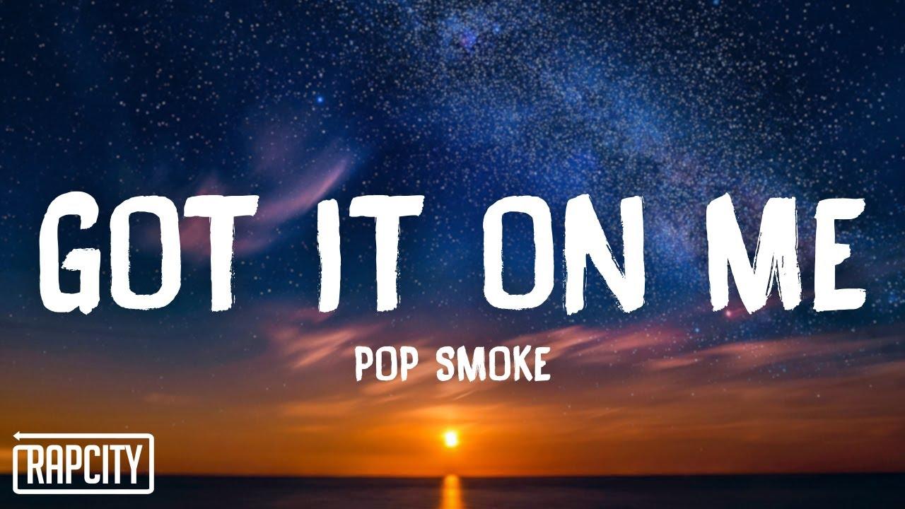 Pop Smoke - Got It On Me (Lyrics)