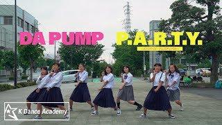 【K Dance Academy】DA PUMP / P.A.R.T.Y. ~ユニバース・フェスティバル~ Full version 踊ってみた