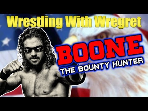 Boone: The Bounty Hunter | Wrestling With Wregret