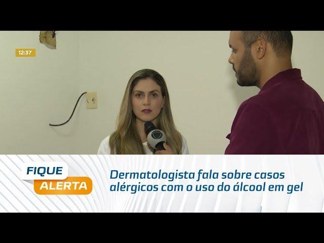 Coronavírus: Dermatologista fala sobre casos alérgicos com o uso do álcool em gel
