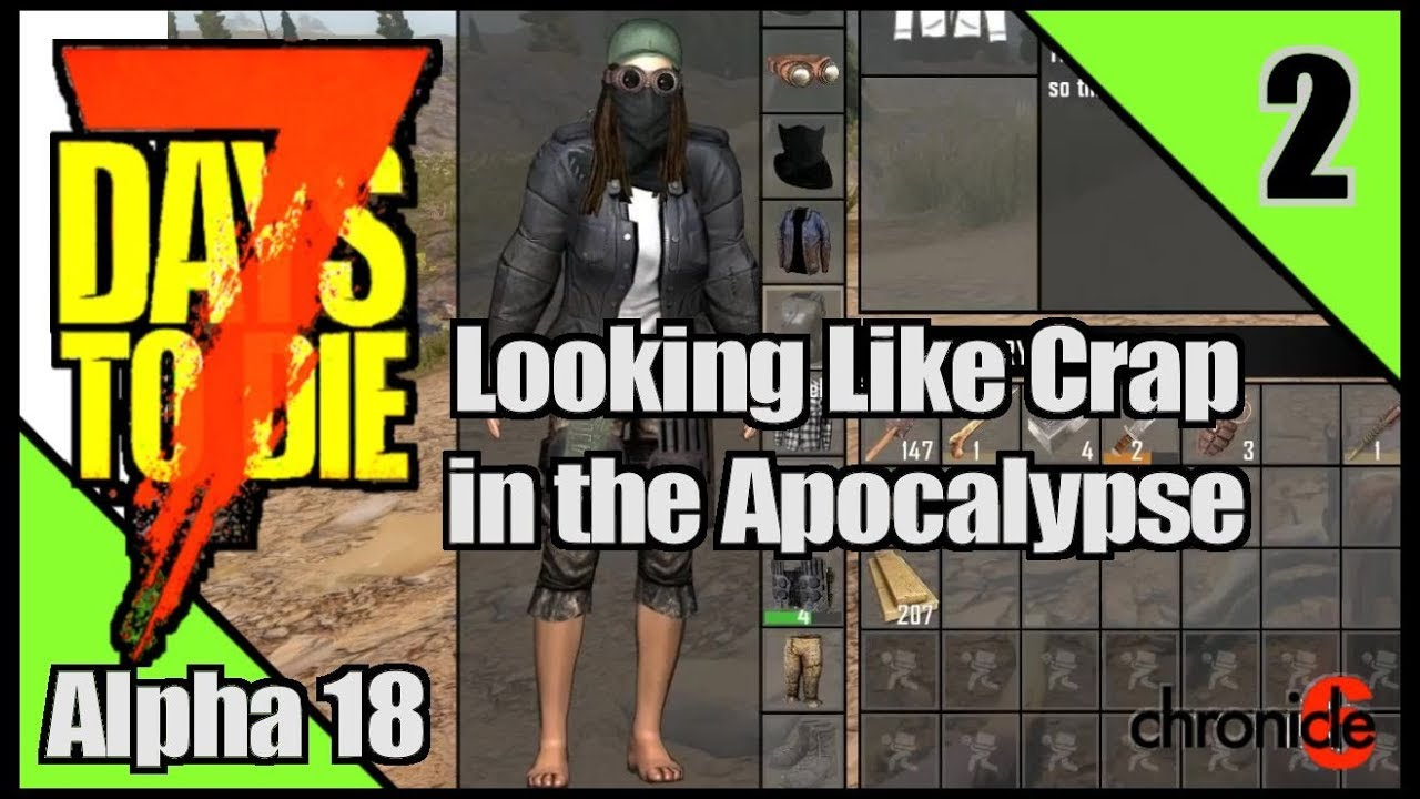 7 Days To Die Alpha 18 A Crappy Seed Singleplayer Ep2 Youtube