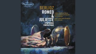 Berlioz: Roméo et Juliette, Op.17 / Part 1 - Introduction