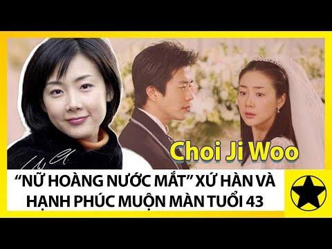 """Choi Ji Woo - """"Nữ Hoàng Nước Mắt"""" Xứ Hàn Và Hạnh Phúc Muộn Màn Tuổi 43"""