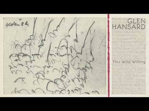 "Glen Hansard - ""I'll Be You, Be Me"""
