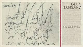 """Glen Hansard - """"I"""