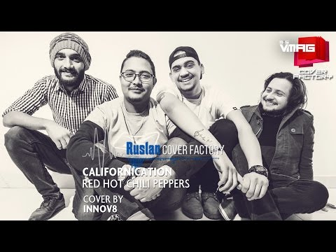 CALIFORNICATION - RED HOT CHILI PEPPERS | Innov8 Cover | Ruslan Cover Factory | M&S VMAG