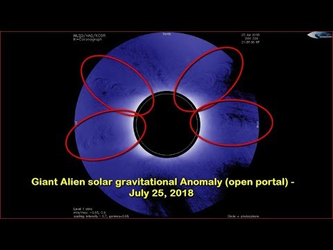 nouvel ordre mondial | Giant alien solar gravitational anomaly (open portal) - July 25, 2018