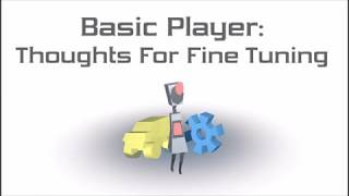 Tutorial - Basic Player(Unity)#4(Final): Thoughts For Fine Tuning