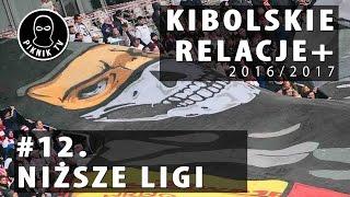 KIBOLSKIE RELACJE+ | #12 niższe ligi (2016-2017) | PiknikTV