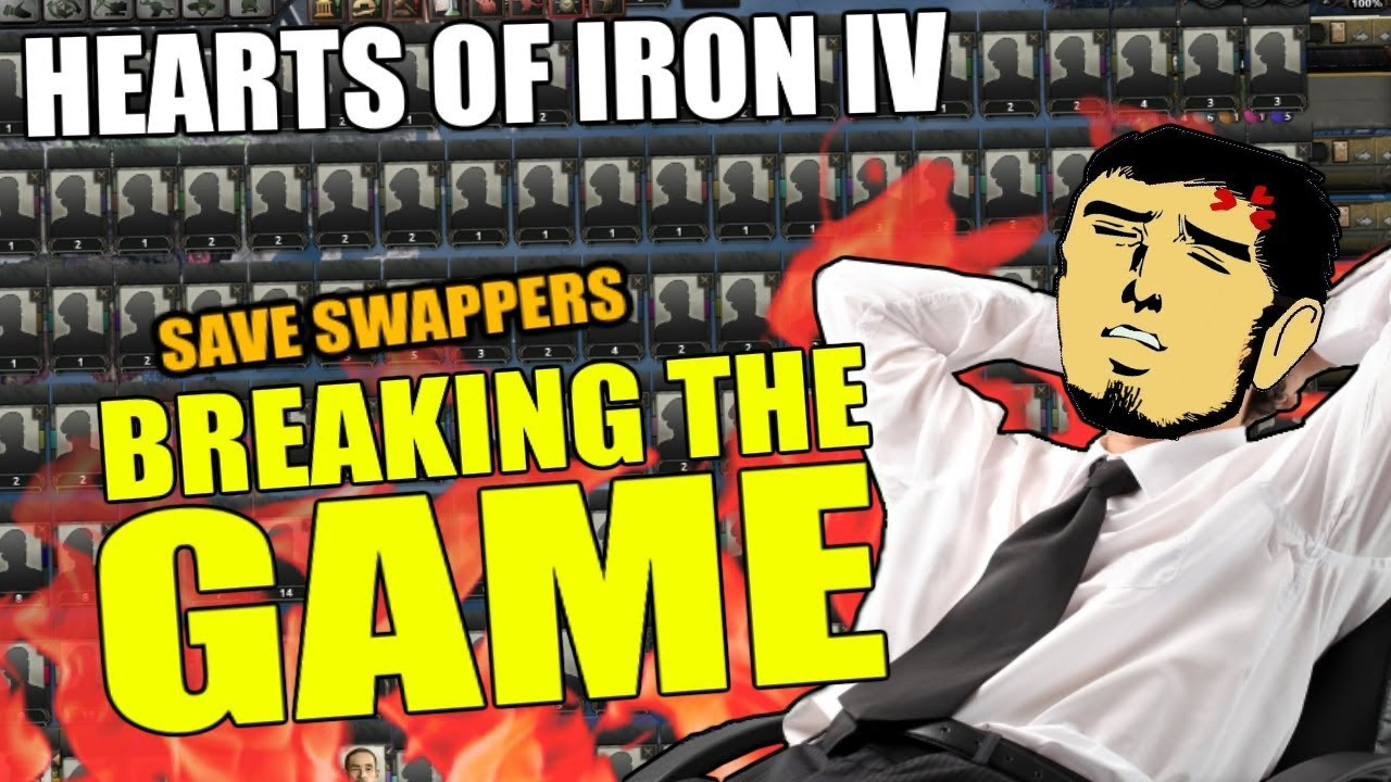 Hearts Of Iron 4: BREAKING THE GAME - Save Swappers