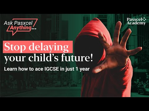 STOP Delaying Your Child's Future. Ace IGCSE In A Year!
