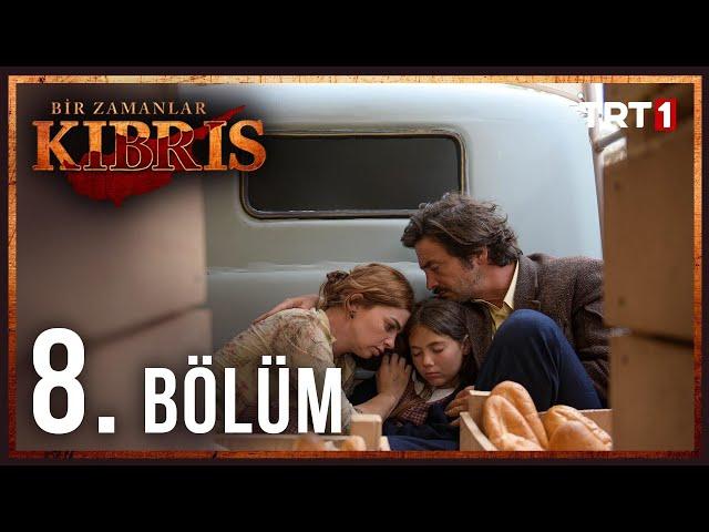 Bir Zamanlar Kıbrıs > Episode 8