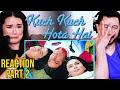 KUCH KUCH HOTA HAI   Movie Reaction Part 2   Shah Rukh Khan   Kajol   Rani Mukerji
