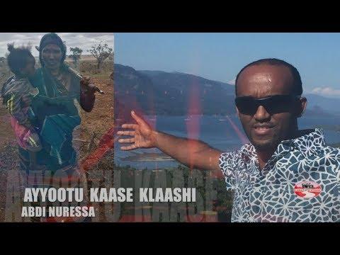 ABDI NURESSA **AYYOOTU KAASE KLAASHI** NEW OROMO MUSIC 2017