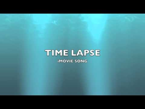 Time Lapse | iMovie Song-Music