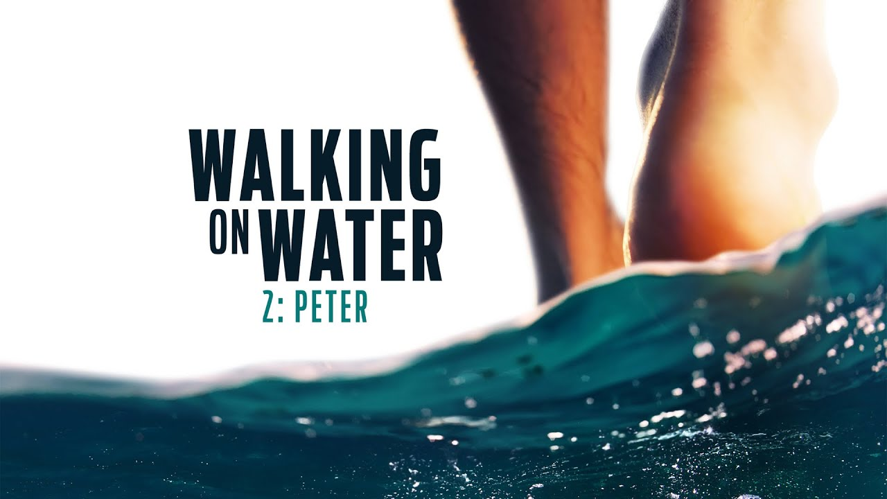 Walk Tried Water Peter