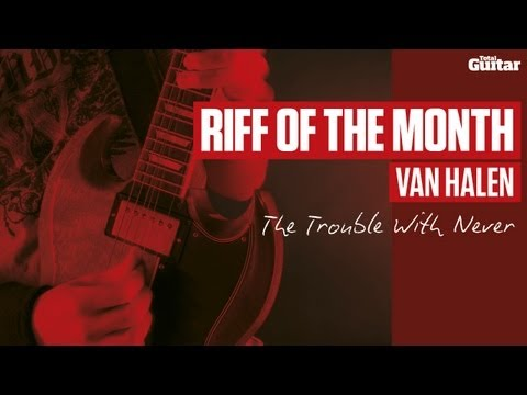Riff Of The Month: Van Halen 'The Trouble With Never' (TG227)