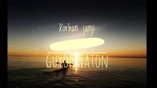 KORBAN JANJI   GUYONWATON