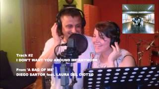 Diego Sartor feat. Laura del Ciotto - I Don't Want You Around Me Anymore