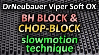 bh block and chop block slowmotion technique with dr neubauer viper soft ox long pips