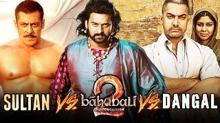 Baahubali Will Defeat Salman's Sultan & Aamir's Dangal
