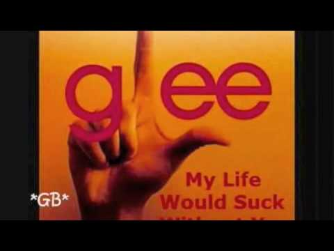 Glee  My Life Would Suck without You HQ
