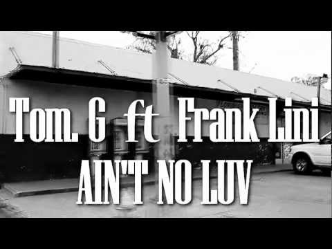 Tom G ft Frank Lini - Ain't No Luv (Official video)